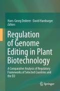 Cover of Regulation of Genome Editing in Plant Biotechnology: A Comparative Analysis of Regulatory Frameworks of Selected Countries and the EU