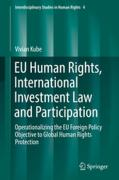 Cover of EU Human Rights, International Investment Law and Participation: Operationalizing the EU Foreign Policy Objective to Global Human Rights Protection