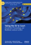 Cover of Taking the EU to Court: Annulment Proceedings and Multilevel Judicial Conflict