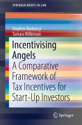 Cover of Incentivising Angels: A Comparative Framework of Tax Incentives for Start-Up Investors
