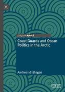 Cover of Coast Guards and Ocean Politics in the Arctic
