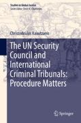 Cover of The UN Security Council and International Criminal Tribunals: Procedure Matters