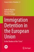 "Cover of Immigration Detention in the European Union: In the Shadow of the ""Crisis"""