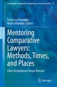 Cover of Mentoring Comparative Lawyers: Methods, Times, and Places: Liber Discipulorum Mauro Bussani