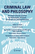 Cover of Criminal Law and Philosophy: An International Journal for Philosophy of Crime, Criminal Law and Punishment - Print + Basic Online