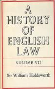 Cover of Sir William Searle Holdsworth: A History of English Law Volume 7: Book IV Part II - The Common Law and Its Rivals (IV)