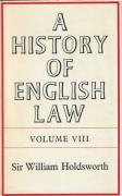 Cover of Sir William Searle Holdsworth: A History of English Law Volume 8: Book IV Part II -  The Common Law and It's Rivals (V)