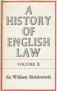 Cover of Sir William Searle Holdsworth: A History of English Law Volume 10: Book V Part I - The Centuries of Settlement and Reform 1701-1875 (I)