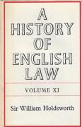 Cover of Sir William Searle Holdsworth: A History of English Law Volume 11: Book V Part I -  The Centuries of Settlement and Reform 1701-1875 (II)