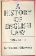 Cover of Sir William Searle Holdsworth: A History of English Law Volume 3: Book III - Mediaeval Common Law (1066 - 1485)