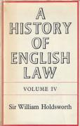 Cover of Sir William Searle Holdsworth: A History of English Law Volume 4: Book IV - Part I The Common Law and Its Rivals 1485-1700 (I)