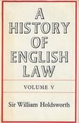 Cover of Sir William Searle Holdsworth: A History of English Law Volume 5: Book IV Part I - The Common Law and Its Rivals 1485 -1700 (II)