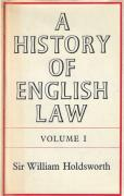 Cover of Sir William Searle Holdsworth: A History of English Law Volume 1: Book I - The Judicial System