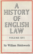 Cover of Sir William Searle Holdsworth: A History of English Law Volume 16: Book V - The Centuries of Settlement and Reform 1701-1875 (VII)