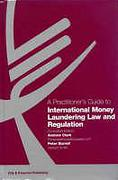 Cover of A Practitioner's Guide to International Money Laundering Law and Regulation