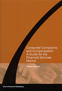 Cover of Consumer Complaints and Compensation: A Guide for the Financial Service Market