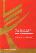 Cover of A Practitioner's Guide to Inside Information: Managing the Legal and Regulatory Risks