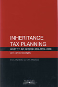 Cover of Inheritance Tax Planning: What to do Before 6th April 2008 With Precedents