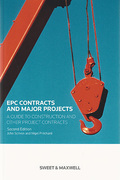 Cover of EPC Contracts and Major Projects: A Guide to Construction and other Project Contracts