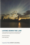 Cover of Laying Down the Law: A Discussion of the People, Processes and Problems that Shape Acts of Parliament