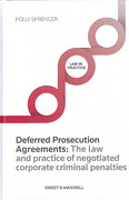Cover of Deferred Prosecution Agreements: The Law and Practice of Negotiated Corporate Criminal Penalties