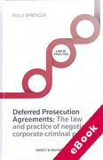Cover of Deferred Prosecution Agreements: The Law and Practice of Negotiated Corporate Criminal Penalties (eBook)