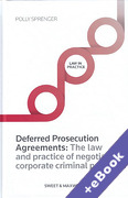 Cover of Deferred Prosecution Agreements: The Law and Practice of Negotiated Corporate Criminal Penalties (Book & eBook Pack)