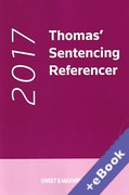 Cover of Thomas' Sentencing Referencer 2017 (Book & eBook Pack)