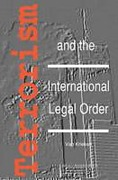 Cover of Terrorism and the International Legal Order: With Special Reference to the UN, the EU and Cross-Border Aspects