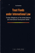 Cover of Trust Funds under International Law: Trustee Obligations of the United Nations and International Development Banks