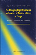 Cover of The Changing Legal Framework for Services of General Interest in Europe: Between Competition and Solidarity