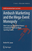 Cover of Ambush Marketing and the Mega-event Monopoly: How Laws are Abused to Protect Commercial Rights to Major Sporting Events
