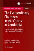 Cover of The Extraordinary Chambers in the Courts of Cambodia: Assessing Their Contribution to International Criminal Law