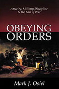 Cover of Obeying Orders: Atrocity, Military Discipline and the Law of War