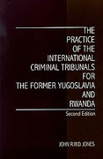Cover of The Practice of the International Criminal Tribunals for the Former Yugoslavia and Rwanda