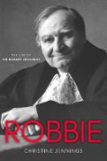 Cover of Robbie: The Life of Sir Robert Jennings