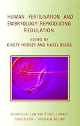 Cover of Human Fertilisation and Embryology: Reproducing Regulation