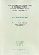 Cover of Convention on International Interests in Mobile Equipment and Protocol Thereto on Matters Specific to Space Assets: Official Commentary
