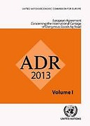 Cover of ADR 2013 (European Agreement Concerning the International Carriage of Dangerous Goods by Road)