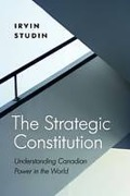 Cover of The Strategic Constitution: Understanding Canadian Power in the World
