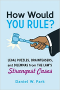 Cover of How Would You Rule?: Legal Puzzles, Brainteasers, and Dilemmas from the Law's Strangest Cases