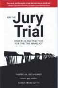 Cover of On the Jury Trial: Principles and Practices for Effective Advocacy
