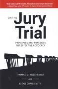 Cover of On the Jury Trial : Principles and Practices for Effective Advocacy