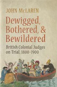 Cover of Dewigged, Bothered, and Bewildered: British Colonial Judges on Trial, 1800-1900