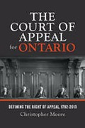 Cover of The Court of Appeal for Ontario: Defining the Right of Appeal in Canada, 1792-2013