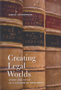 Cover of Creating Legal Worlds: Story and Style in a Culture of Argument
