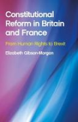 Cover of Constitutional Reform in Britain and France: From Human Rights to Brexit
