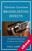 Cover of Television Courtroom Broadcasting Effects: The Empirical Research and the Supreme Court Challenge (eBook)