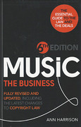 Cover of Music The Business: The Essential Guide to the Law and the Deals