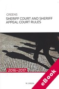 Cover of Greens Sheriff Court and Sheriff Appeal Court Rules 2016-2017 (eBook)